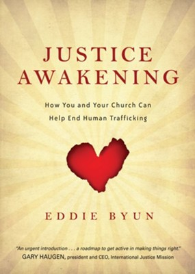 Justice Awakening: How You and Your Church Can Help End Human Trafficking  -     By: Eddie Byun