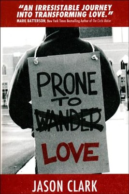Prone to Love    -     By: Jason Clark