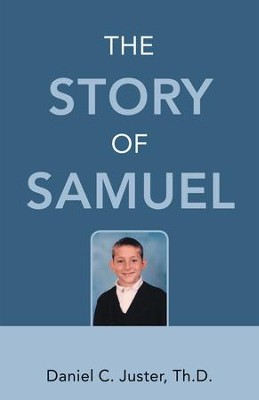 The Story of Samuel - eBook  -     By: Daniel C. Juster
