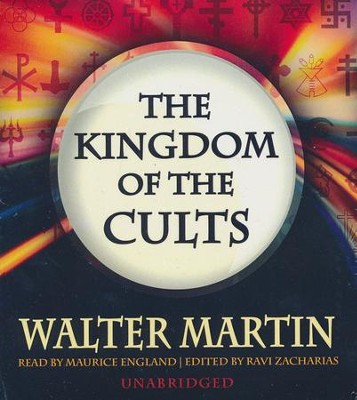 The Kingdom of the Cults - unabridged audiobook on CD  -     Narrated By: Maurice England     By: Walter Martin