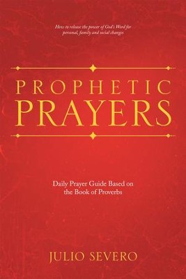 Prophetic Prayers: Daily Prayer Guide Based on the Book of Proverbs - eBook  -     By: Julio Severo