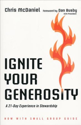 Ignite Your Generosity: A 21-Day Experience in Stewardship / Revised  -     By: Chris McDaniel, Dan Busby