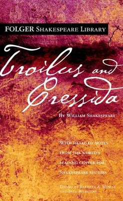 Troilus and Cressida - eBook  -     Edited By: Barbara A. Mowat, Paul Werstine     By: William Shakespeare