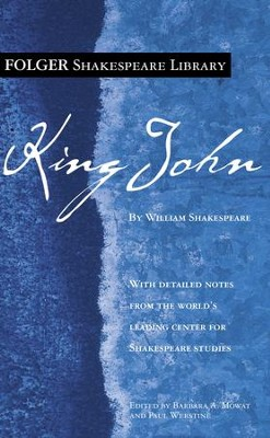 King John - eBook  -     Edited By: Barbara A. Mowat, Paul Werstine     By: William Shakespeare