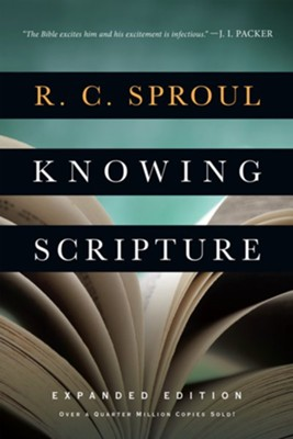 Knowing Scripture  -     By: R.C. Sproul