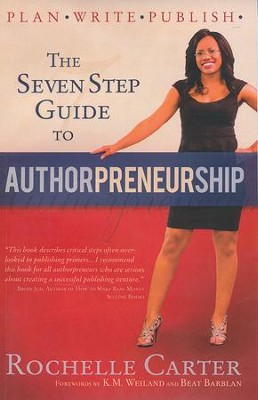 7-Step Guide to Authorpreneurship  -     By: Rochelle Carter