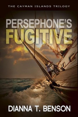 Persephone's Fugitive  -     By: Dianna T. Benson