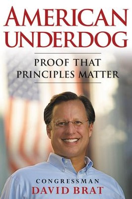 American Underdog: Proof That Principles Matter - eBook  -     By: David Brat
