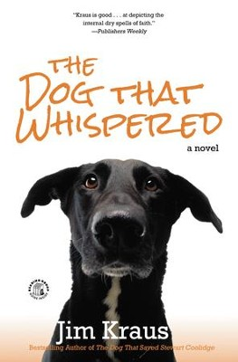 The Dog That Whispered: A Novel - eBook  -     By: Jim Kraus