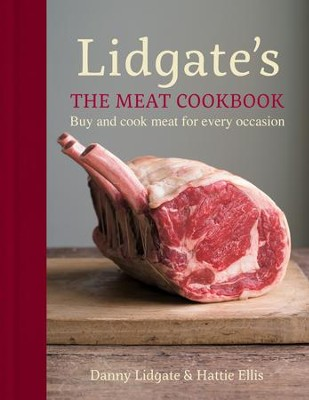 Lidgate's: The Meat Cookbook: Buy and cook meat for every occasion / Digital original - eBook  -     By: Danny Lidgate
