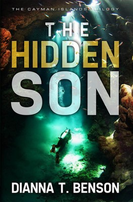 The Hidden Son, Cayman Islands Trilogy Series #1   -     By: Dianna T. Benson