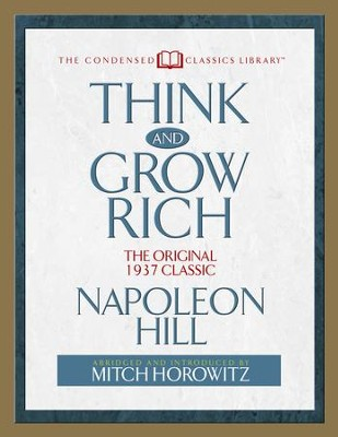 Think and Grow Rich: The Original 1937 Classic (Abridged) / Digital original - eBook  -     By: Napoleon Hill, Mitch Horowitz