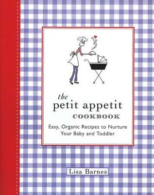 The Petit Appetit Cookbook  -     By: Lisa Barnes