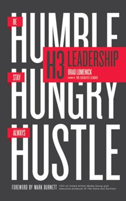 H3 Leadership: Be Humble. Stay Hungry. Always Hustle. - unabridged audio book on CD  -     Narrated By: Stu Gray     By: Brad Lomenick