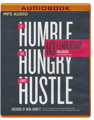 H3 Leadership: Be Humble. Stay Hungry. Always Hustle. - unabridged audio book on MP3-CD  -     Narrated By: Stu Gray     By: Brad Lomenick