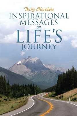 Inspirational Messages on Life's Journey - eBook  -     By: Becky Morphew