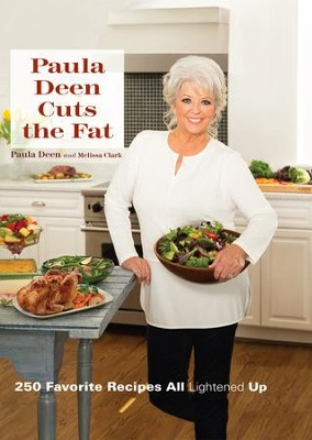 Paula Deen Cuts the Fat: 250 Favorite Recipes ALL Lightened up - eBook  -     By: Paula Deen