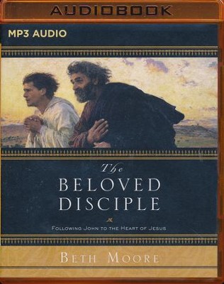 The Beloved Disciple: Following John to the Heart of Jesus - unabridged audio book on MP3-CD  -     Narrated By: Sandra Burr     By: Beth Moore
