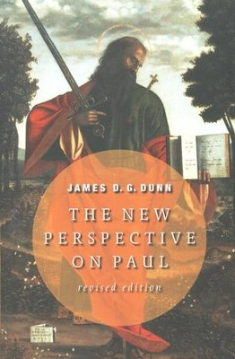 The New Perspective on Paul, Revised Edition   -     By: James D.G. Dunn