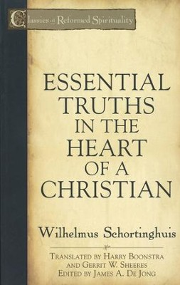 Essential Truths in the Heart of a Christian - eBook  -     By: Wilhelmus Schortinghuis