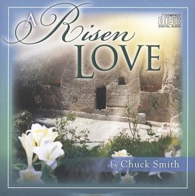 A Risen Love: Studies on Easter, CD  -     By: Chuck Smith