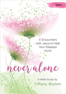 Never Alone: Six Encounters with Jesus to Heal Your Deepest Hurts - DVD  -     By: Tiffany Bluhm