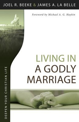 Living in a Godly Marriage - eBook  -     By: Joel R. Beeke, James La Belle