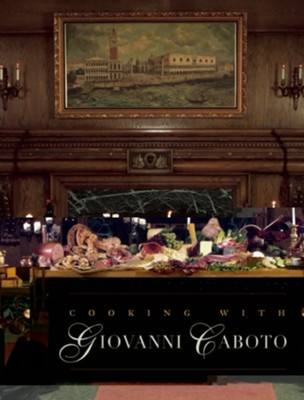 Cooking with Giovanni Caboto: Regional Italian Cooking  -