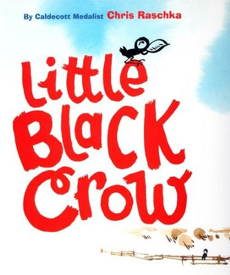 Little Black Crow  -     By: Chris Raschka