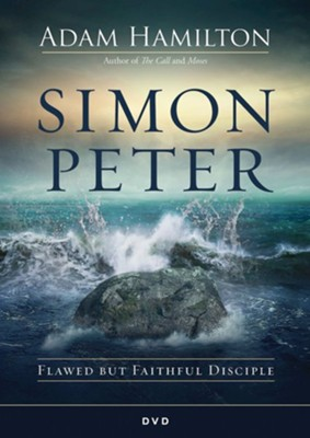Simon Peter: Flawed but Faithful Disciple - DVD  -     By: Adam Hamilton