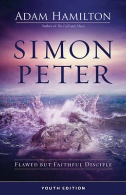 Simon Peter: Flawed but Faithful Disciple - Youth Study Book  -     By: Adam Hamilton