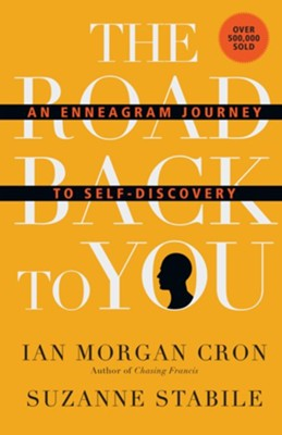 The Road Back to You: An Enneagram Journey to Self-Discovery  -     By: Ian Morgan Cron, Suzanne Stabile