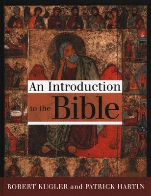 Introduction to the Bible  -     By: Robert Kugler, Patrick Hartin