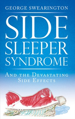Side Sleeper Syndrome: and the devastating side effects - eBook  -     By: George Swearington