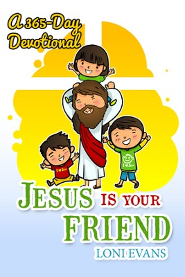Jesus Is Your Friend: A 365-Day Devotional - eBook  -     By: Loni Evans