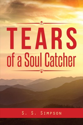 Tears of a Soul Catcher - eBook  -     By: S.S. Simpson