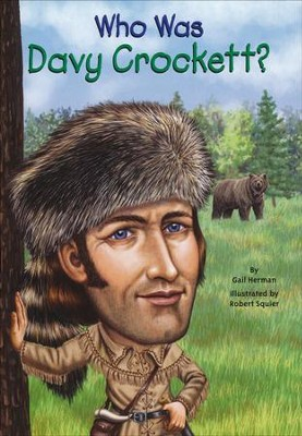 Who Was Davy Crockett?  -     By: Gail Herman     Illustrated By: Robert Squier, Nancy Harrison