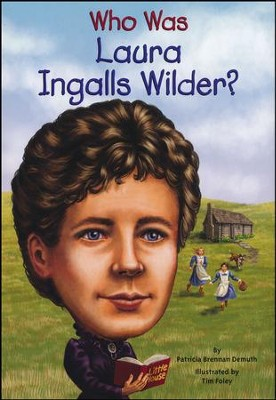 Who Was Laura Ingalls Wilder?  -     By: Patricia Brennan Demuth
