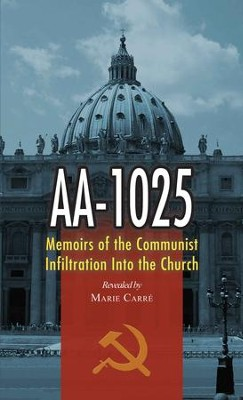 AA-1025: Memoirs of the Communist Infiltration into the Church - eBook  -     Edited By: Marie Carre     By: Marie Carre
