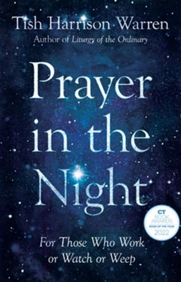 Prayer in the Night: For Those Who Work or Watch or Weep  -     By: Tish Harrison Warren