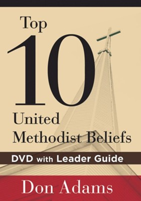 Top 10 United Methodist Beliefs: DVD with Leader Guide  -     By: Don Adams