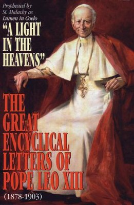 A Light in the Heavens: Great Encyclical Letters of Pope Leo XIII - eBook  -