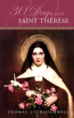 30 Days with St. Therese - eBook  -     By: Thomas Craughwell