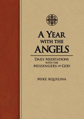 A Year with the Angels: Daily Meditations with the Messengers of God - eBook  -     By: Mike Aquilina
