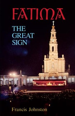 Fatima: The Great Sign - eBook  -     By: Francis Johnston