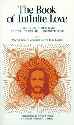 Book of Infinite Love: The Needs of Our Time: a Little Treatise of Infinite Love - eBook  -     By: Louise Margaret Claret