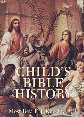 Child's Bible History - eBook  -     By: Rev. F.J. Knecht D.D