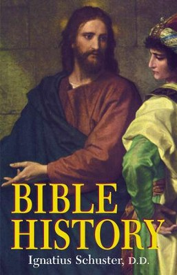 Bible History: Of the Old and New Testaments - eBook  -     Edited By: H.J. Heck     By: Ignatius Schuster