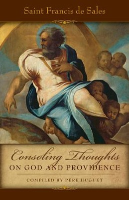 Consoling Thoughts on God and Providence - eBook  -     By: Saint Francis De Sales, Pere Huget