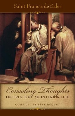 Consoling Thoughts on Trials of an Interior Life - eBook  -     By: Saint Francis de Sales, Pere Huget